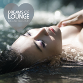Dreams of Lounge - Exclusiv Selection