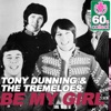 Be My Girl (Remastered) - Single, Tony Dunning & The Tremeloes