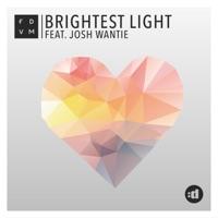 Brightest Light (feat. Josh Wantie) - FDVM