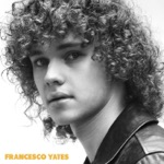 Francesco Yates - EP