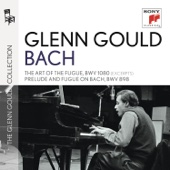 Glenn Gould Edition - Bach: The Art of the Fugue (Excerpts), Prelude and Fugue on BACH, BWV 898