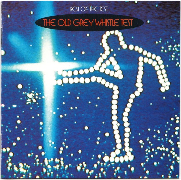 Küchenradio Cd Test ~ best of the test the old grey whistle test album cover by various artists