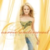 I Know You Won't - Carrie Underwood