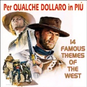 Per Qualche Dollaro In Piu 14 Famous Themes Of The West
