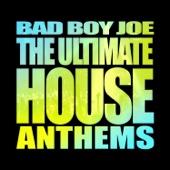 BadBoyJoe's Ultimate House Anthems (Nonstop DJ Mix)