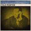 The Immortal Jazz Masters (Remastered), Cole Porter