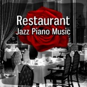 Restaurant Jazz Piano Music - Romantic Dinner, Restaurant Background Music, Relaxing Piano Music, Easy Listening, Modern Instrumental Jazz Piano, Chill Out