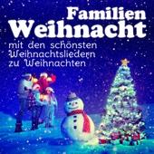 Familien Weihnacht - Die schönsten Weihnachtslieder zu Weihnachten