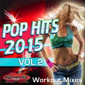 Pop Hits 2015, Vol. 2 - Workout Mixes (Full Length Tracks For Fitness & Exercise)