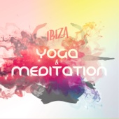 Ibiza Yoga & Meditation Chill - 2015, Vol. 1 (Positive Relaxation Tunes)