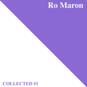 Ro Maron  Collected #1