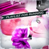 Playlist for Running (Music for Run Sport and Workout Compilation)