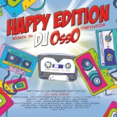 Happy Edition Mixata da DJ Osso