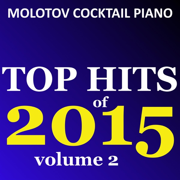 Top Hits of 2015 Vol 2 Molotov Cocktail Piano CD cover