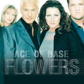 Life Is a Flower (Remastered) - Ace of Base