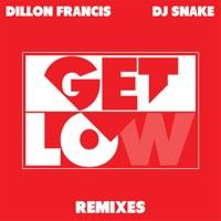 Get Low (Remixes) - EP - Dillon Francis & DJ Snake