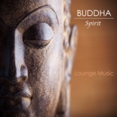 Buddha Spirit Lounge Music - New Sexy Chill Out Ambient Buddha Music Bar Beach Instrumental Edition