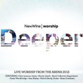 Deeper: Live Worship from the Arena 2013 - New Wine