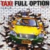 Full Option, Taxi