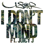 [Download] I Don't Mind (feat. Juicy J) MP3