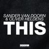 Sander van Doorn & Oliver Heldens - This