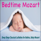 Bedtime Mozart: Deep Sleep Classical Lullabies for Babies, Baby Mozart