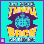 Throwback Old Skool Anthems - Ministry of Sound