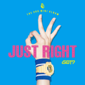딱 좋아 Just Right - GOT7