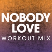 Nobody Love (Workout Mix) - Power Music Workout