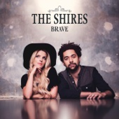 The Shires - Brave (Deluxe) artwork