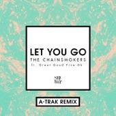 Let You Go (A-Trak Remix) [feat. Great Good Fine Ok] - Single