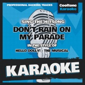 Don't Rain on My Parade (Originally Performed by Hello Dolly! - The Musical) [Karaoke Version]