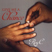 Give Me a Chance - Roy C