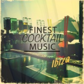 Finest Cocktail Music - Ibiza, Vol. 1 (Journey Through Finest Bar Lounge & Smooth Jazz Classics Mixed with Modern Electronic Chill)
