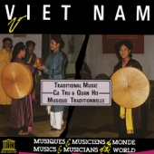 Viet Nam: Ca Tru & Quan Ho - Traditional Music (UNESCO Collection from Smithsonian Folkways)