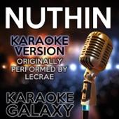 Nuthin (Karaoke Version) [Originally Performed By Lecrae] - Karaoke Galaxy
