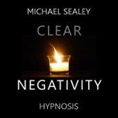 Clear Negativity (Hypnosis for Clearing Subconscious Negativity)