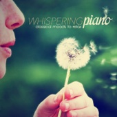 Whispering Piano Classical Moods To Relax