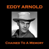 Eddy Arnold - Chained to a Memory