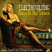 Electro Swing Back to Old School (Jazzy Electro and Vintage Swing Reloaded)