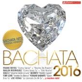 Bachata 2016 - 30 Bachata Hits (Bachata Romantica y Urbana)