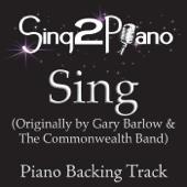 Sing (Originally Performed By Gary Barlow & the Commonwealth Band) [Piano Backing Karaoke Version]