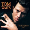 The Early Years Vol. 2, Tom Waits
