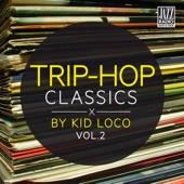 Trip Hop Classics By Kid Loco, Vol. 2
