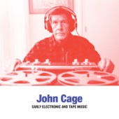 Cage: Early Electronic & Tape Music