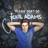 Joel Adams - Please Don't Go bild