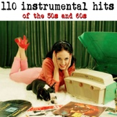 110 Instrumental Hits of the 50s & 60s