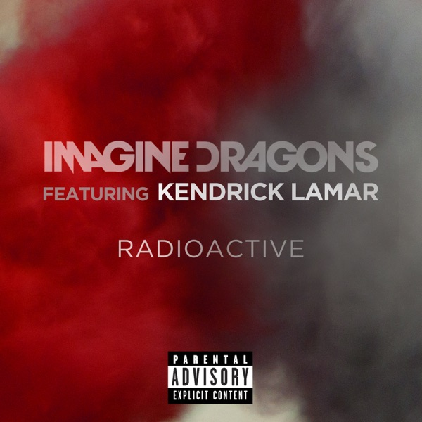 Radioactive feat Kendrick Lamar - Single Imagine Dragons CD cover