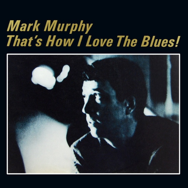 That's How I Love the Blues by Mark Murphy & Al Cohn