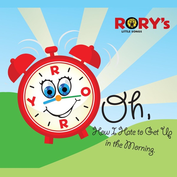 Oh, How I Hate to Get Up in the Morning by Rory